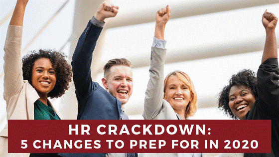 5 Significant Changes Coming to the HR Industry in 2020